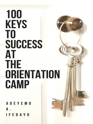 cover image of 100 Keys to Success At the Orientation Camp