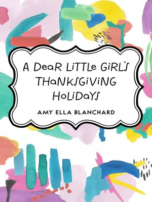 cover image of A Dear Little Girl's Thanksgiving Holidays