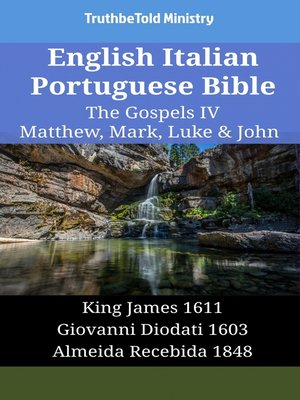 cover image of English Italian Portuguese Bible--The Gospels IV--Matthew, Mark, Luke & John