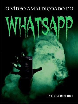 cover image of O vídeo amaldiçoado do whatsapp