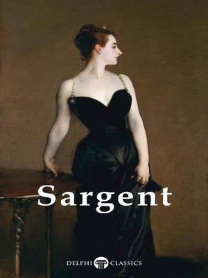 cover image of Delphi Complete Works of John Singer Sargent