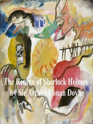 cover image of The Return of Sherlock Holmes, Third of the Five Sherlock Holmes Short Story Collections