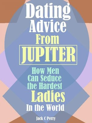 cover image of Dating Advice From How Men Can Seduce the Hardest Ladies In the World