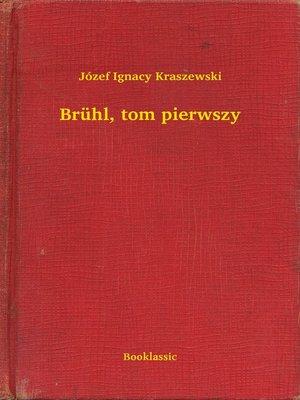 cover image of Brühl, tom pierwszy