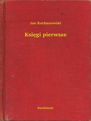 cover image of Księgi pierwsze