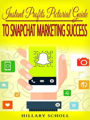 cover image of Instant Profits Pictorial Guide to Snapchat Marketing Success