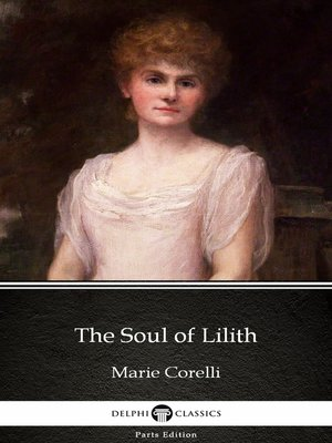cover image of The Soul of Lilith by Marie Corelli--Delphi Classics (Illustrated)