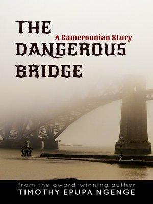 cover image of The Dangerous Bridge