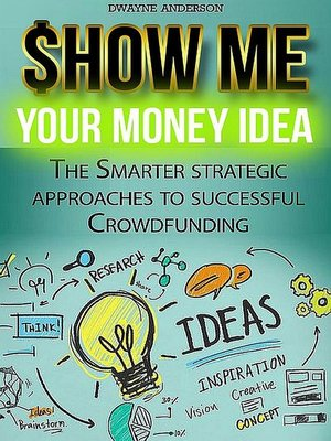 cover image of Show Me Your Money Idea