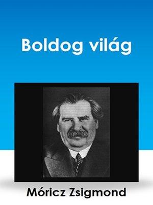 cover image of Boldog világ