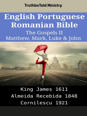 cover image of English Portuguese Romanian Bible - The Gospels II - Matthew, Mark, Luke & John