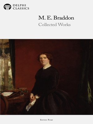 cover image of Delphi Collected Works of M. E. Braddon (Illustrated)