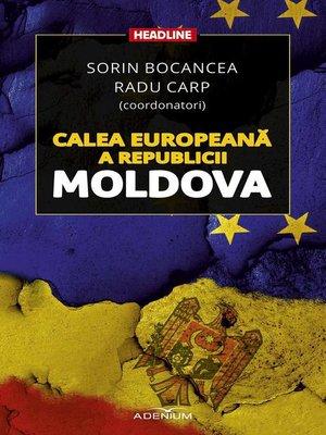 cover image of Calea europeană a Republicii Moldova