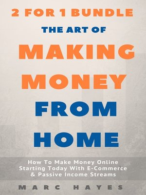 cover image of The Art of Making Money From Home (2 for 1 Bundle)