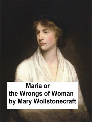 cover image of Maria or the Wrongs of Woman