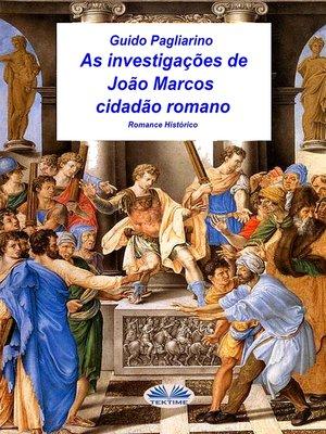 cover image of As Investigações De João Marcos Cidadão Romano