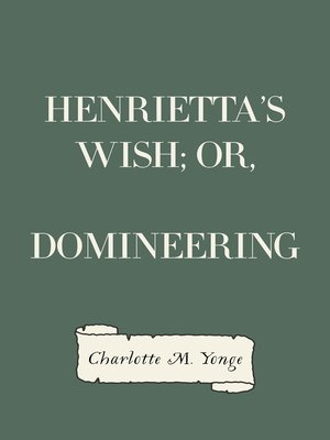 cover image of Henrietta's Wish; Or, Domineering