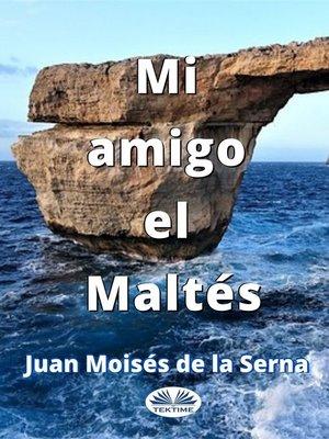 cover image of Mi Amigo El Maltés