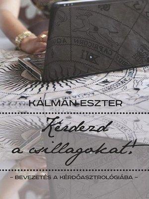 cover image of Kérdezd a csillagokat!