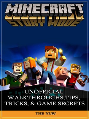 cover image of Minecraft Story Mode Unofficial Walkthroughs, Tips, Tricks, & Game Secrets