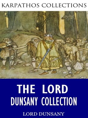 cover image of The Lord Dunsany Collection