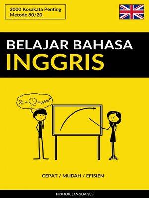 cover image of Belajar Bahasa Inggris--Cepat / Mudah / Efisien