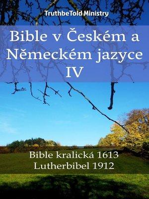 cover image of Bible v Českém a Německém jazyce IV