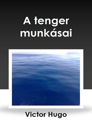 cover image of A tenger munkásai