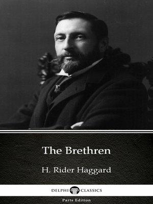 cover image of The Brethren by H. Rider Haggard - Delphi Classics