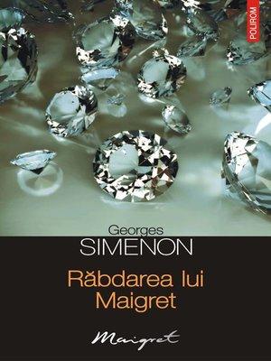 cover image of Răbdarea lui Maigret
