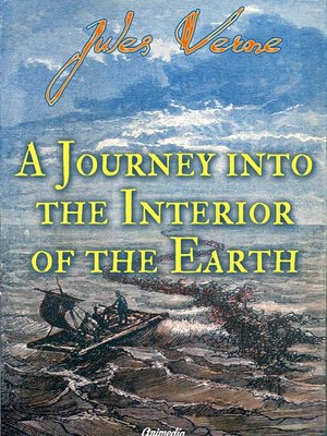 cover image of A Journey into the Interior of the Earth (illustrated)
