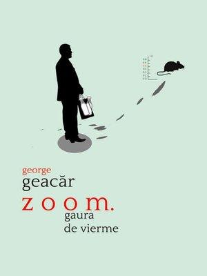 cover image of zoom. gaura de vierme