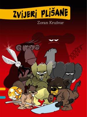 cover image of Zvijeri plišane