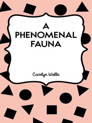 cover image of A Phenomenal Fauna