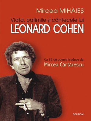 cover image of Viata, patimile si cintecele lui Leonard Cohen