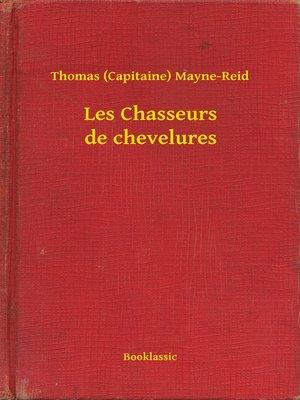 cover image of Les Chasseurs de chevelures