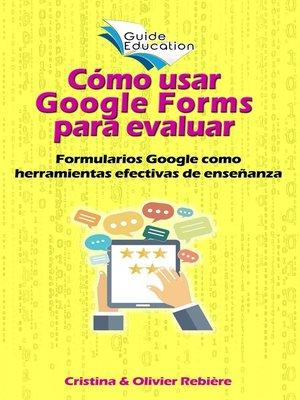 cover image of Cómo usar Google Forms para evaluar