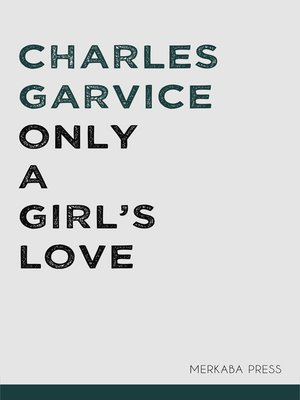 cover image of Only a Girl's Love