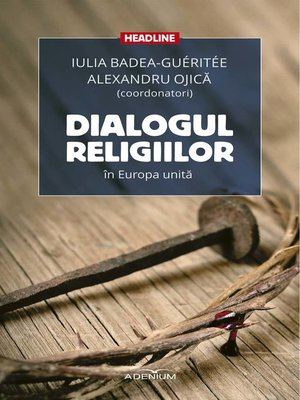 cover image of Dialogul religiilor în Europa unită