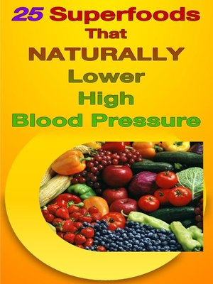 cover image of 25 Superfoods That Naturally Lower Your Blood Pressure