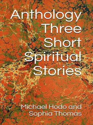 cover image of Anthology - Three Short Spiritual Stories