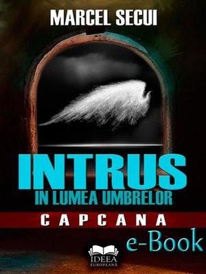 cover image of Intrus în lumea umbrelor. Capcana