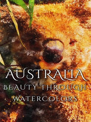 cover image of Australia Beauty Through Watercolors