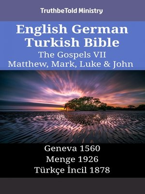 cover image of English German Turkish Bible--The Gospels VII--Matthew, Mark, Luke & John