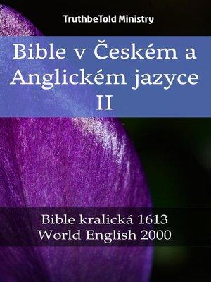 cover image of Bible v Českém a Anglickém jazyce II