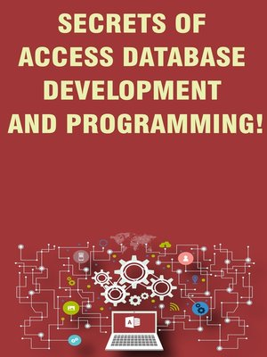cover image of Secrets of Access Database Development and Programming