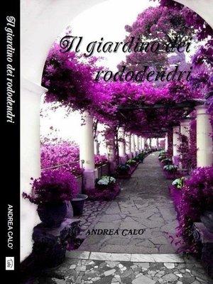 cover image of Il Giardino Dei Rododendri