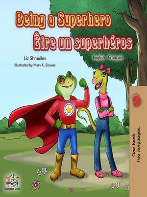 cover image of Being a Superhero Être un superhéros