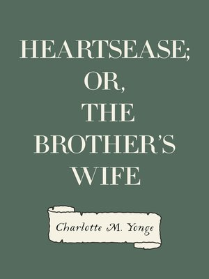 cover image of Heartsease; Or, The Brother's Wife
