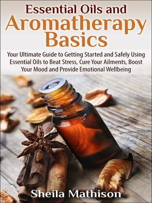 cover image of Essential Oils and Aromatherapy Basics